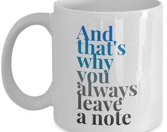 Funny Arrested Development  Coffee Mug - And that's why you always leave a note - Best Gift for Arrested Development Fans