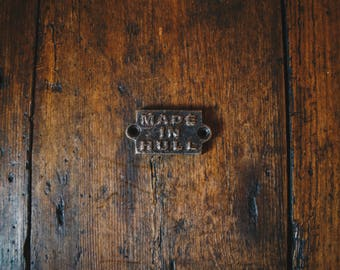 Cast Iron  'Made in Hull'  Plaque Great Rustic Sign 40mm