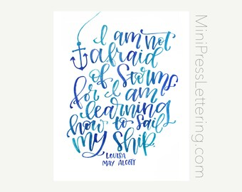 Instant Download - Louisa May Alcott Quote - Little Women Art Print - I am not afraid of Storms for I am learning how to sail my ship