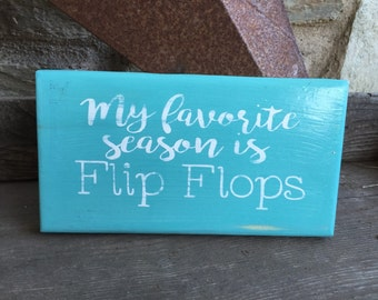 Hand painted wooden sign - my favorite season is flip flops - summer sign