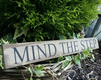 Handmade Solid Wood Sign Mind The Step Rustic Country Plaque Cottage