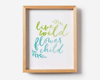 Baby room boho/ gender neutral wall art/ boho nursery ideas/ boho baby room/ playroom art/ kids playroom print/ Live wild flower child