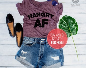 Hangry shirt, Womens shirt, Hangry AF, Hangry womens shirt, Funny womens shirt, Funny hangry shirt, Hangry Af shirt