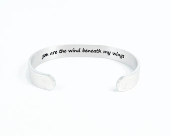 """Mom Gift / Care Giver Gift / Nanny Gift / Teacher Gift / Mother's Day Gift - you are the wind beneath my wings ~  3/8"""" hidden message cuff"""