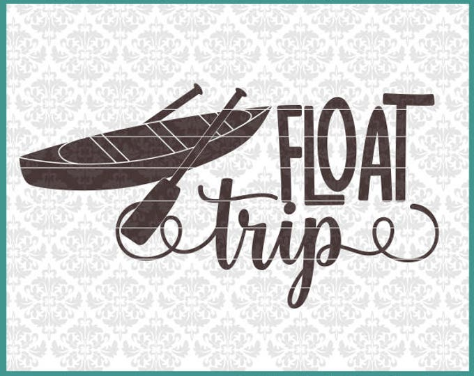CLN0644 Float Trip Canoe Kayak Outdoors Adventure Travel SVG DXF Ai EPs PNG Vector Instant Download Commercial Cut File Cricut SIlhouette