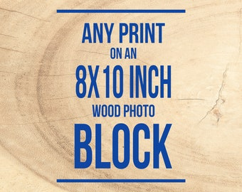 Wood Mounted Photography, Ready to Hang Wall Art, Wood Photo Blocks - Personalized, 8x10 inches, Photograph on Panel, walnut, red chestnut