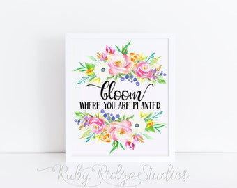 Watercolor Floral Quote Wall Art Print, Bloom Where You Are Planted, Inspirational quote, Typographic art, Motivational Wall Art