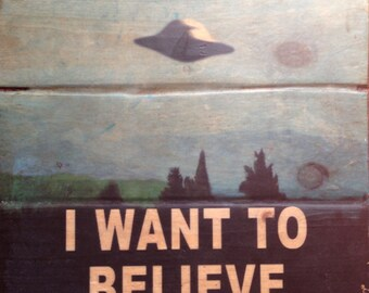 I Want To Believe X-Files Antiqued Wooden Sign