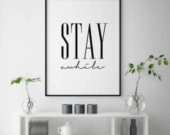 Stay Awhile Print, Motivational Wall Decor, Stay Awhile Poster, Affiche  Scandinave, Quotes