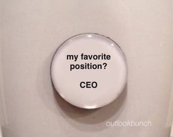 Quote | Mug | Magnet | My Favorite Position? CEO.