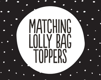 Matching Lolly Bag Toppers