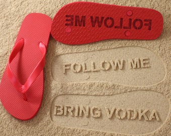 Follow Me Bring Vodka Flip Flops Sand Imprint *check size chart, see 3rd product photo*
