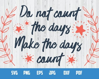 Make days count   SVG Vector File   Cutting and Printing