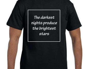 The darkest nights produce the brightest stars Inspirational T-Shirt model xx0001019