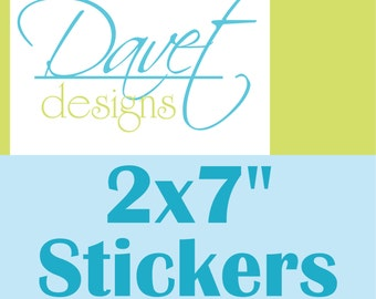 100 2x7 inch Custom Glossy Waterproof Stickers Labels Seals for your business/ event - any size/ shape available