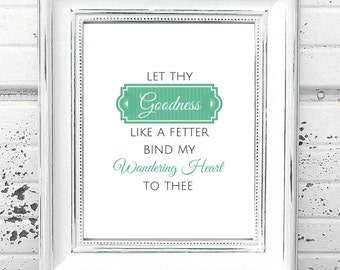 Come Thou Fount Printable Hymn Art Quote Digital Download Let Thy Goodness Like a Fetter Bind My Wandering Heart to Thee