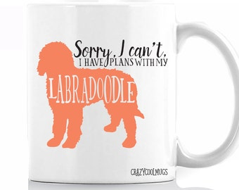Sorry, I Can't, I have Plans With My Labradoodle Coffee Mug