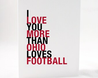 Ohio Football Greeting Card, I Love You More Than Ohio Loves Football, A2 size greeting card, Sports Gift, Free U.S. Shipping