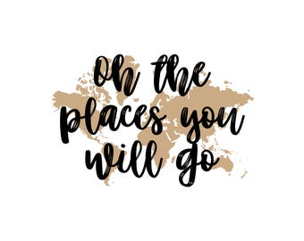 Oh the places you will go -  PRINTABLE Digital Download in Brown and Black