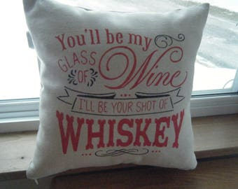 Pillow Cover - You'll Be My Glass of Wine....