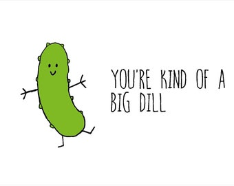 You're kind of a big DILL,  A6 card