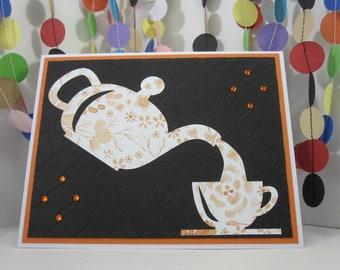 Tea Time Card - teapot teacup - orange sparkles - orange black white - cup of tea - spill the tea - floral tea