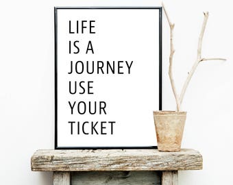 FREE SHIPPING**  Life is a journey use your ticket - Poster