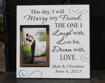 This day, I will marry my friend personalized wedding photo frame.  Wedding gift, wedding picture frame, wedding decor, personalized frame