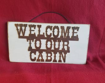 Welcome To Our Cabin Rustic Wood/Metal Sign/Lodge/Vintage/Fishing/Camping/Lake/River/Handmade