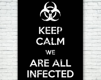 Keep Calm, We Are All Infected