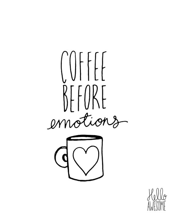 Coffee Before Emotions Hand Lettering 8x10 Print