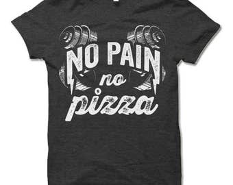No Pain No Pizza Shirt. Funny Workout Shirts. Workout Clothes for Women and Men. Funny Gym Shirts.
