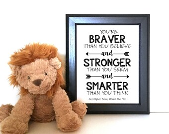 8x10 - You Are Braver that you Believe, and Stronger than you seem and Smarter than you think - Christopher Robin - INSTANT DIGITAL DOWNLOAD