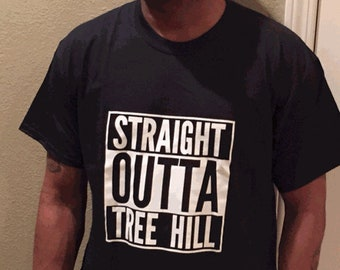 Straight Outta Tree Hill T-Shirt