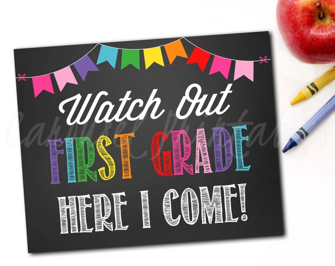 First Day of School Sign, Back to School Sign, Chalkboard School Sign, School Photo Prop, Watch Out Here I Come, DIY Printable