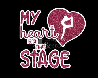 Dance Mom SVG My Heart is on That Stage Shirt Cut File for Cricut/Silhouette Dad/Parent Dance Recital Dancer Dancing Performance