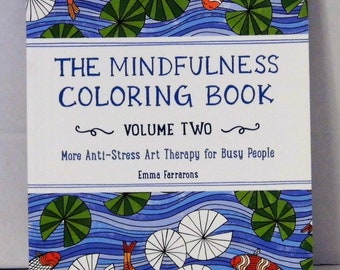 The Mindfulness Coloring Book Volume Two - More Anti Stress Art Therapy for Busy People - Coloring Book - MORE coloring Supplies in Shop!