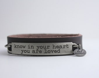 Leather Cuff Bracelet, Inspirational Quote, Girlfriend Gift, Love Quote, Quote Bracelet, Know in Your Heart You Are Loved, New Mom Gift
