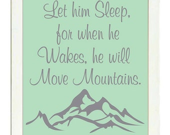 Let him Sleep for when he Wakes he will Move Mountains Nursery Print Nursery Art Baby Art Mint Green Grey Decor Child Kids Room Wall Decor
