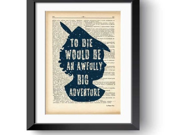 Peter Pan print-To die would be an awfully big adventure print-Peter Pan dictionary print-Nursery print-Peter Pan gift-by NATURA PICTA-DP176