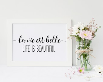 french printable affiche citation french quote, la vie est belle, life is beautiful, inspirational quote, affiche Scandinave, dorm wall art