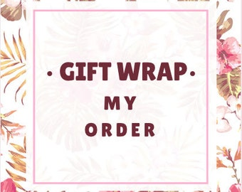 Please Gift Wrap My Order, Gift Wrapping, Make it Pretty for me, Holiday Gift Wrapping,