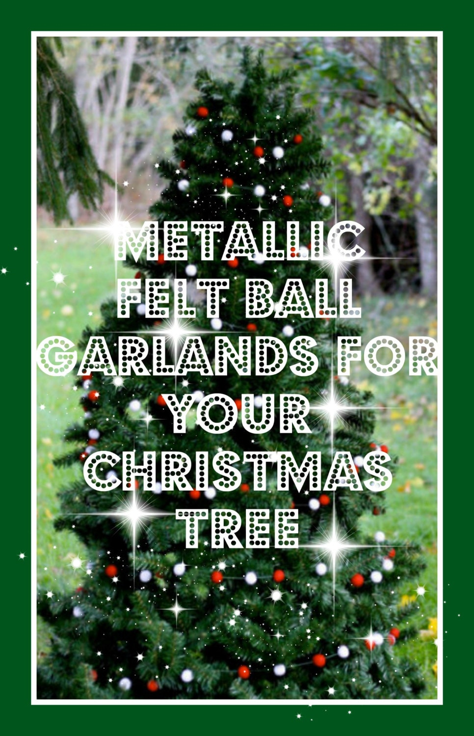 Metallic Felt Ball Garland for your Christmas Tree Christmas