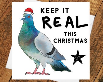 Funny Christmas Card Pigeon Keep it Real Street style xmas cristmas greetings bird for him her girlfriend best mate boyfriend