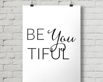 Be You Tiful - Inspirational Quote Typography Poster Printable