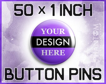 """Custom 1 Inch Button Pins, 50 pieces, 1"""" Badges, 1"""" Pin Back Buttons, Band, Wedding, Birthday, Promo, Party, Merch, Music, Vintage"""