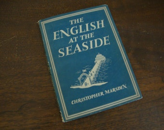 "BRITAIN IN PICTURES 1940's Book Series ""The English At The Seaside"" Christopher Marsden Hardcover Book - plates, illustrations, engravings"