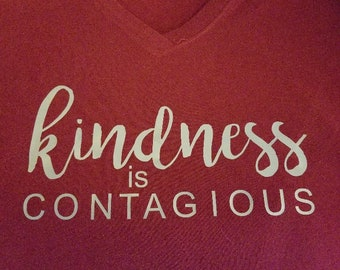 Kindness IS, or should be, Contagious! Show the world, kindness matters!