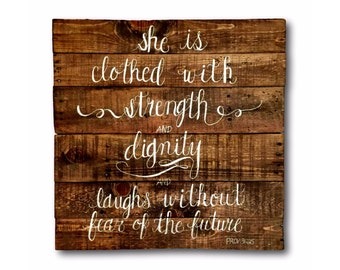 She is Clothed with Strength and Dignity Sign/ Bible Verse Wall Hanging/ Proverbs 31:25