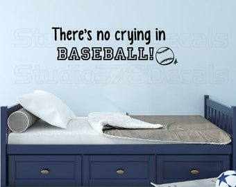 Sports Wall Decal - Baseball - There's No Crying in BASEBALL - Vinyl Wall Decal - Boys Room Decor - Vinyl Lettering - 10x30